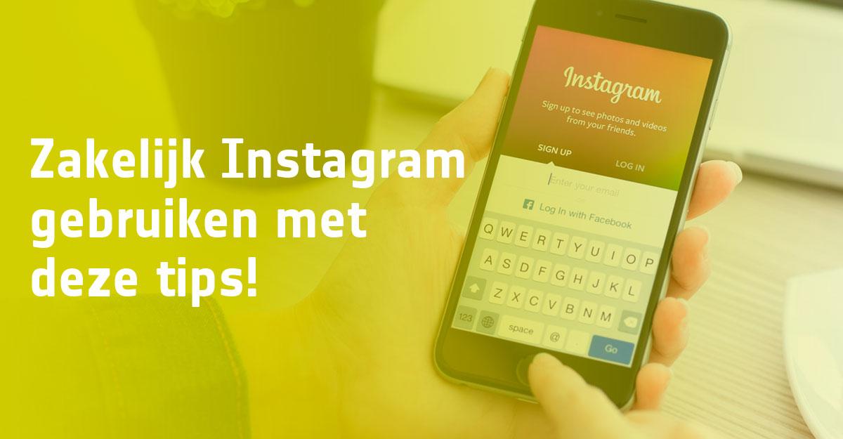 Zakelijk Instagram gebruiken, vijf tips